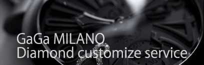 GaGa MILANO Diamond customize service